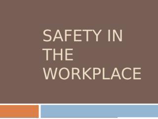 Safety in the Workplace.pptx