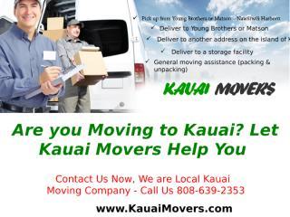 Are you Moving to Kauai_ Let Kauai Movers Help You  .ppt