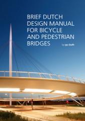 Brief Dutch Design Manual for Bicycle and Pedestrian Bridges.pdf