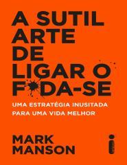 A Sutil Arte de Ligar o Foda-se - Mark Manson.pdf