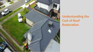Understanding the Cost of Roof Restoration.pptx