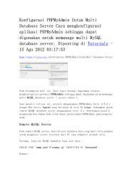 Konfigurasi PHPMyAdmin Untuk Multi Database Server Cara mengkonfigurasi aplikasi PHPMyAdmin sehingga dapat digunakan untuk memanage multi MySQL database server.pdf